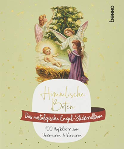 Himmlische Boten – Das nostalgische Stickeralbum: 100 Aufkleber zum Dekorieren & Verzeieren