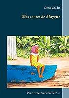 Mes contes de Mayotte: Pour rire, rêver et réfléchir.