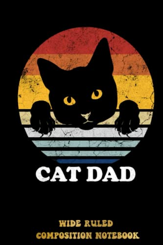 Cat Dad Matching Couple Outfit Cat Lover Wide Ruled Composition Notebook: Cute Cat Notebook | Kids Cats Composition Book | For Teens Kids Students ... Cats Diary For Women | Special Black Cover