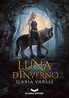 Luna d'Inverno (Winter Fe' Saga Vol. 1) di [Ilaria Varese]