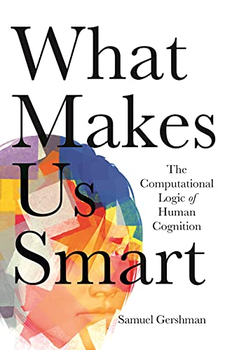 What Makes Us Smart: The Computational Logic of Human Cognition