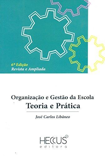 Organização e Gestão da Escola - 06Edição/ 13