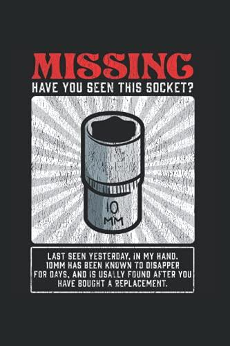 Missing Socket: Lustiges Werkstattwerkzeug für Mechaniker mit 10 mm Buchse fehlt Notizbuch DIN A5 120 Seiten für Notizen Zeichnungen Formeln | Organizer Schreibheft Planer...