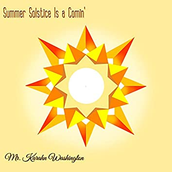 Summer Solstice Is a Comin'