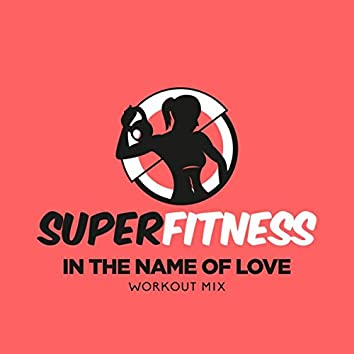 In The Name Of Love (Workout Mix)
