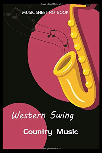 Western Swing Country Music Music Sheet Notebook: Lined Notebook / Journal Gift, 110 Pages, 6x9, Soft Cover, Matte Finish