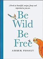 Be Wild Be Free