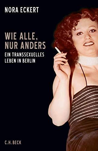 Wie alle, nur anders: Ein transsexuelles Leben in Berlin