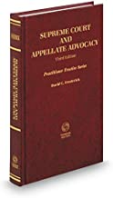 Supreme Court and Appellate Advocacy, 3d (Practitioner Treatise Series®)