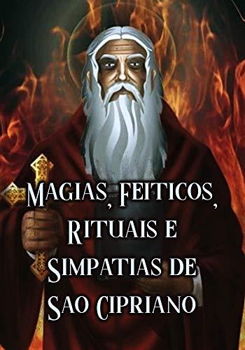 Magias, Feitiços, Rituais e Simpatias de São Cipriano