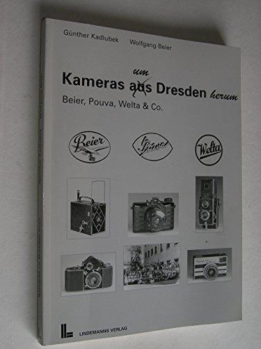 Kameras um Dresden herum: Beier, Pouva, Welta & Co.