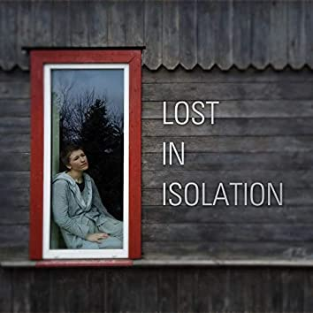 Lost in Isolation