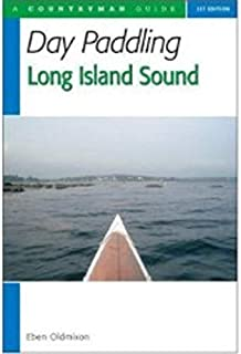 Day Paddling Long Island Sound: A Complete Guide for Canoeists and Kayakers (Countryman Guide)