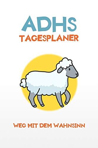ADHS Tagesplaner - Weg mit dem Wahnsinn: Erledige deine Aufgaben in Ruhe indem du alles aufschreibst, einfacher Leben mit ADHS / ADS (German Edition) download ebooks PDF Books
