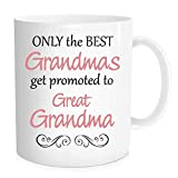 Hasdon-Hill Mother's Day Gift Grandma Mug, Only The Best Grandmas Get Promoted To Great Grandma, Best Birthday Presents Coffee Cup For Your Grandma, Grandmother Or Even Your Mom, 11 OZ White