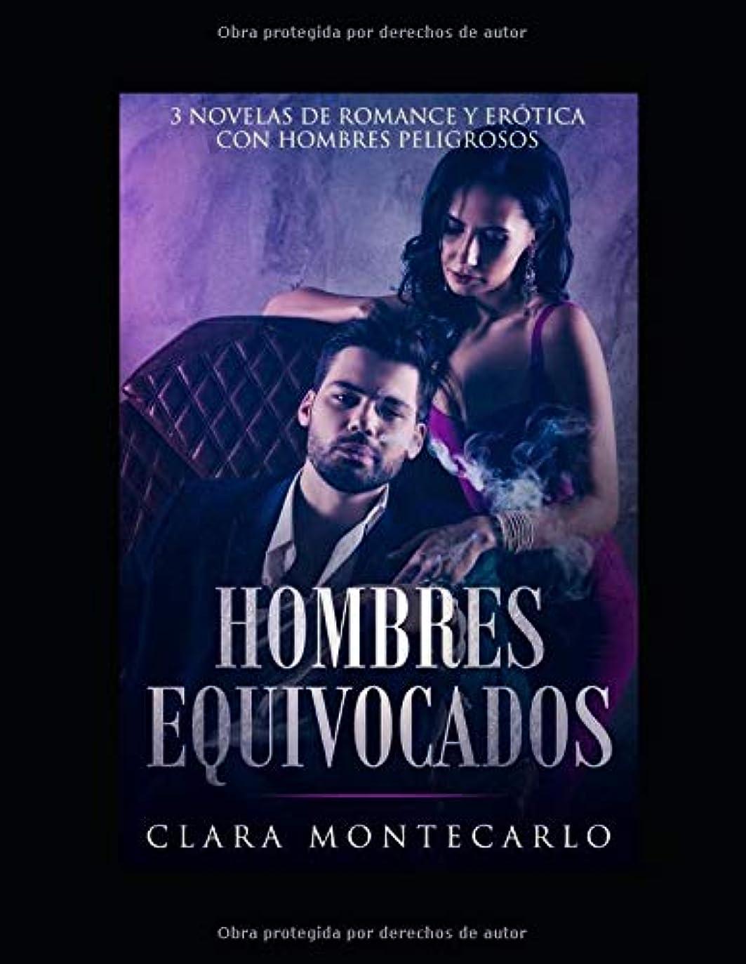 ヒューム人質瞑想Hombres Equivocados: 3 Novelas de Romance y Erótica con Hombres Peligrosos (Colección de Romance y Erótica)