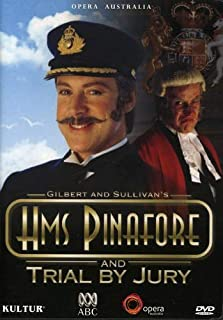 Gilbert & Sullivan - H.M.S. Pinafore / Trial By Jury - David Hobson, Anthony Warlow, Colette Mann, Tiffany Speight, John Bolton Wood, Richard Alexander, Opera Australia, State Theatre, The Arts Centre Melbourne