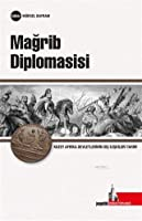 Magrib Diplomasisi - Kuzey Afrika Devletlerinin Uluslararasi Iliskiler Tarihi