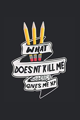 What Doesn't Kill Me Gives Me Xp Notebook: Funny And Cool Gamer And Nerd Notebook And College Ruled Journal For Coworkers And Students, Sketches, Ideas And To-Do Lists