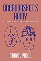 Breadbasket's Army: A Collection of Linked Space Stories