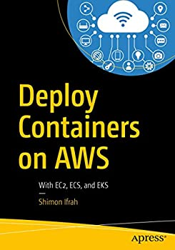 Deploy Containers on AWS  With EC2 ECS and EKS