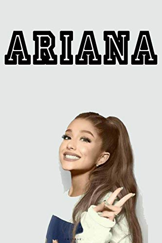Ariana Grande Notebook : Great Notebook for School or as a Diary, Lined With 100 Pages, Journal, Notes and for Drawings.