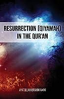 Resurrection (Qiyamah) in the Qur'an