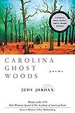 Carolina Ghost Woods: Poems (Walt Whitman Award of the Academy of American Poets)