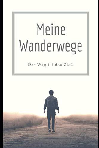 Mein Wandertagebuch: Wanderbuch zum Selberschreiben/ Vorlage Wanderweg/ Notizbuch für Wanderer, Pilger und Reisende/ 100 Seiten / Vorlage Kilometer ... /Pilgern/ Reisen/ Camping / DIN A5/Soft Cover