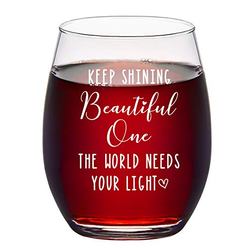 Inspirational Gift - Keep Shining Beautiful One The World Needs Your Light - Inspirational Wine Glass, Stemless Wine Glass 15Oz - Birthday,Christmas or Thanks Gift for Women, Sister, Friend, Besties
