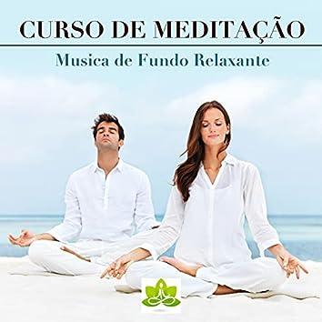 Curso de Meditação: Musica de Fundo Relaxante