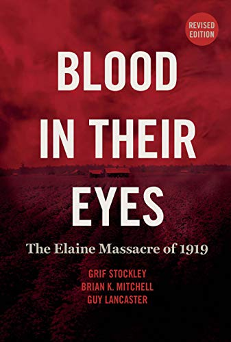 Blood in Their Eyes: The Elaine Massacre of 1919 (English Edition)