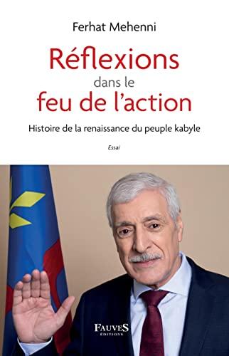 Compare Textbook Prices for Réflexions dans le feu de l'action: Histoire de la renaissance du peuple kabyle French Edition  ISBN 9791030203929 by Mehenni, Ferhat