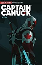 Captain Canuck Vol 01: Aleph