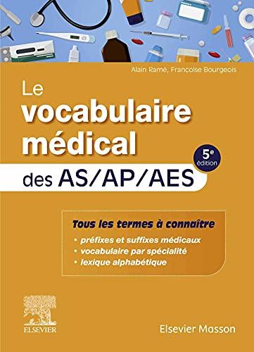 Le vocabulaire médical des AS/AP/AES: aide-soignant, auxiliaire de puériculture, accompagnant éducatif et social (Hors collection)