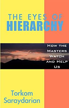 The Eyes of Hierarchy: How the Masters Watch and Help Us by [Torkom Saraydarian]