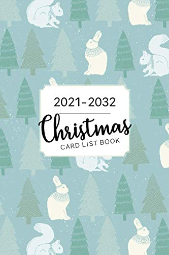 2021-2032 Christmas Card List Book: 12 Year keep track of the holiday cards you send and receive