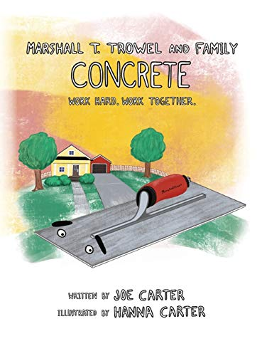 Concrete: Work Hard. Work Together. (Marshall T. Trowel and Family)