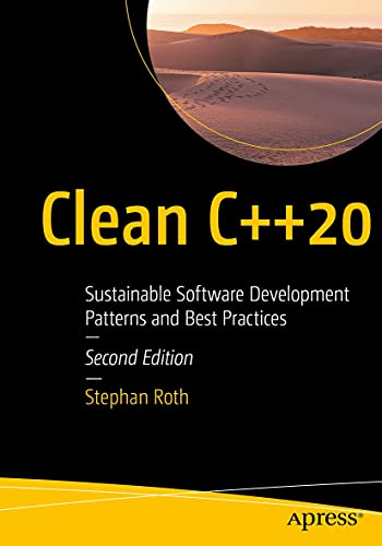 Clean C++20: Sustainable Software Development Patterns and Best Practices (English Edition)