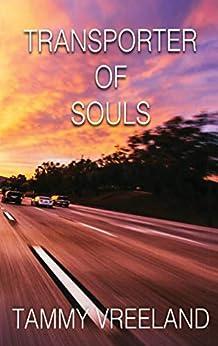 Transporter of Souls by [Tammy Vreeland]