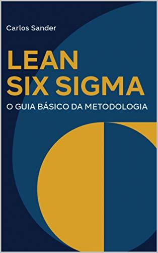 Lean Seis Sigma: O guia básico da metodologia