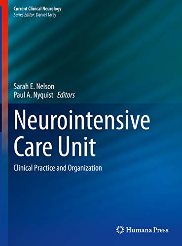 Neurointensive Care Unit: Clinical Practice and Organization (Current Clinical Neurology) (English Edition)