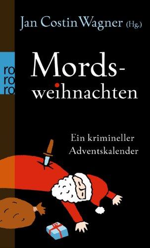 Mordsweihnachten: Ein krimineller Adventskalender