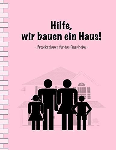 Hilfe, wir bauen ein Haus!: Projektplaner für das Eigenheim I Erweiterte Ausgabe: mit Terminplaner I Softcover I Großformat 8,5 x 11