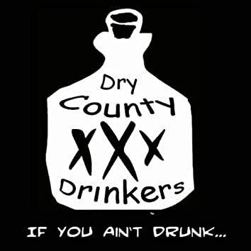 If You Aint Drunk...