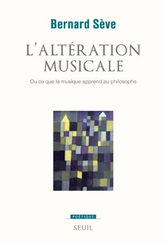 L'Altération musicale ou ce que la musique apprend au philosophe (Poétique t. 0)