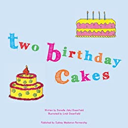 Two Birthday Cakes (Two Birthday Cakes Series Book 1) by [Danielle Jaku-Greenfield, Lindi Greenfield]