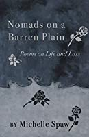 Nomads on a Barren Plain: Poems on Life and Loss