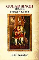 Gulab Singh 1792-1858:: Founder of Kashmir