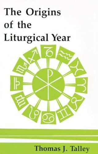 Compare Textbook Prices for The Origins Of The Liturgical Year: Second, Emended Edition Pueblo Books 2nd Edition ISBN 9780814660751 by Talley, Thomas J.